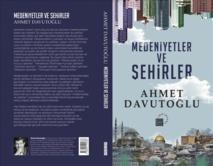 """كتاب داود أوغلو الجديد """"حضارات ومدن"""" في المكتبات الجمعة"""
